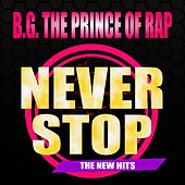 Never Stop (The New Hits) de B.G. The Prince Of Rap