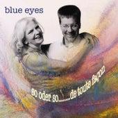 So oder so...de toute façon de Blue Eyes