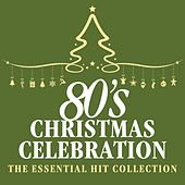 80s Christmas Celebration: The Essential Hit Collection de Various Artists