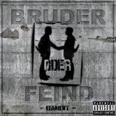 Bruder oder Feind by Bandit