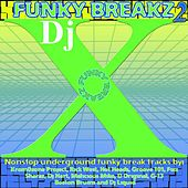 Funky Breakz 2 (Continuous DJ Mix By Xquizit DJ X) by Various Artists