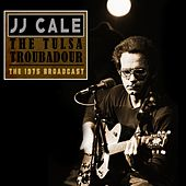 The Tulsa Troubadour de JJ Cale