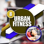 Urban Fitness 8 by Various Artists