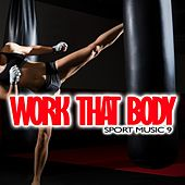 Work That Body: Sport Music 9 by Various Artists