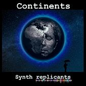 Continents by Synth Replicants