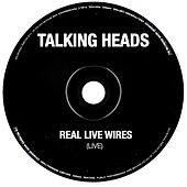 Talking Heads - Real Live Wires (Live) di Talking Heads