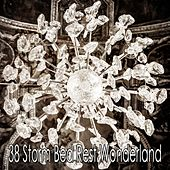 38 Storm Bed Rest Wonderland by Rain Sounds and White Noise