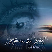 Tua Graça by Marcos