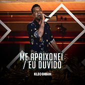 Me Apaixonei / Eu Duvido (Ao Vivo) de Kleo Dibah
