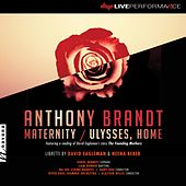 Anthony Brandt: Maternity & Ulysses, Home (Live) by Various Artists