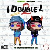 I Double L 2 by Amaze The Illest