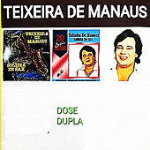 Dose Dupla de Teixeira de Manaus