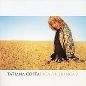 Faça Diferença 2 by Tatiana Arouca