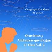 Oraciones y Alabanzas Que Llegan al Alma, Vol. 2 de Congregación María De Jesús