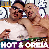Hot e Oreia no Estúdio Showlivre (Ao Vivo) de Hot e Oreia