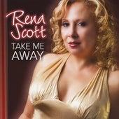 Take Me Away de Rena Scott