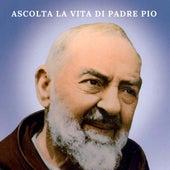 Ascolta la Vita Di Padre Pio di Bernardo Lafonte