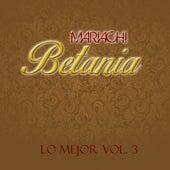 Lo Mejor, Vol. 3 de Mariachi Betania