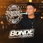 Bebendo e Ruendo von Bonde do Brasil