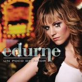 Un Poco De Amor(Somebody To Love) de Edurne