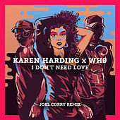 I Don't Need Love (Joel Corry Remix) de Karen Harding