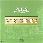 Boss Friends (feat. DaBaby) by Plies