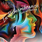 In Remembrance (Live) by Evoco Voice Collective Mixed Ensemble