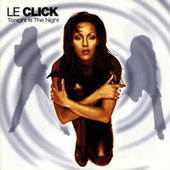Tonight Is The Night von Le Click