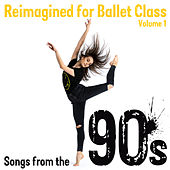 Reimagined for Ballet Class, Vol. 1: Songs from the 90s by Andrew Holdsworth