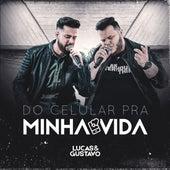 Do Celular pra Minha Vida by Lucas e Gustavo Oficial