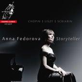 Storyteller | Chopin, Liszt, Scriabin by Anna Fedorova