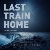 Last Train Home (Live at Montfort Castle 2019) de Phoenix' Ashes