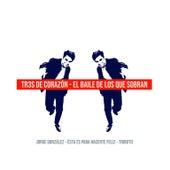 El Baile de los Que Sobran: Tributo a Jorge González von Tr3sdeCoraZón