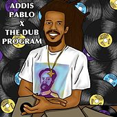 The Dub Program di Addis Pablo