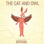Lullaby Renditions of Nirvana de The Cat and Owl