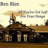 All You've Got Left Are Your Songs de Ben Rice