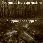 Stopping the Hoppers by Pragmatic Low Expectations