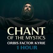 Orbis Factor Kyrie (1 Hour Chant of the Mystics) von Patrick Lenk