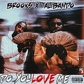 Do You Love Me by Brooks