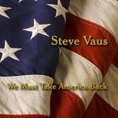 Best of Steve Vaus - We Must Take America Back by Steve Vaus