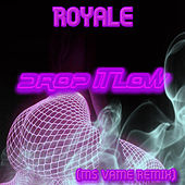 Drop It Low (Ms Vame Remix) de Royale