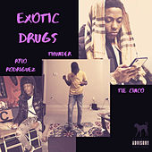 Exotic Drugs by Thunder