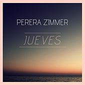 Jueves by Perera Zimmer