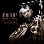 Waiting for the Sunrise de John Fahey