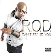 Can't Stand You by Rod