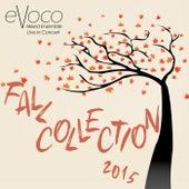 Fall Collection 2015 (Live) by Evoco Voice Collective Mixed Ensemble