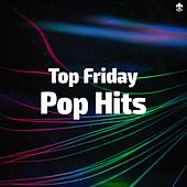 Top Friday Pop Hits by Various Artists