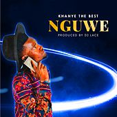 Nguwe by Khanye the Best