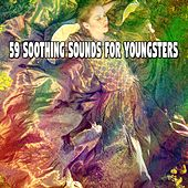 59 Soothing Sounds for Youngsters von Deep Sleep Relaxation