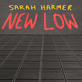 New Low von Sarah Harmer